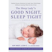 The Sleep Lady's Good Night, Sleep Tight: Gentle Proven Solutions to Help Your Child Sleep Without Leaving Them to Cry It Out by Kim West, 9780738286136