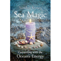 Sea Magic: Connecting with the Ocean's Energy by Sandra Kynes, 9780738713533