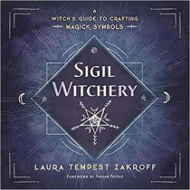 Sigil Witchery: A Witch's Guide to Crafting Magick Symbols by Laura Tempest Zakroff, 9780738753690