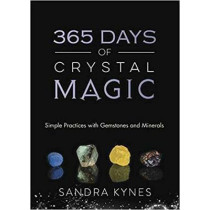 365 Days of Crystal Magic: Simple Practices with Gemstones and Minerals by Sandra Kynes, 9780738754178