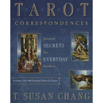 Tarot Correspondences: Ancient Secrets for Everyday Readers by T. Susan Chang, 9780738755120