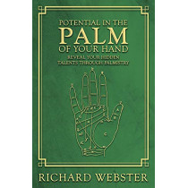 Potential in the Palm of Your Hand: Reveal Your Hidden Talents through Palmistry by Richard Webster, 9780738759692