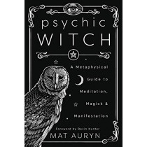 Psychic Witch: A Metaphysical Guide to Meditation, Magick and Manifestation by Mat Auryn, 9780738760841