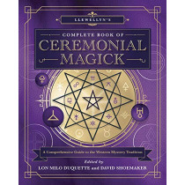 Llewellyn's Complete Book of Ceremonial Magick: A Comprehensive Guide to the Western Mystery Tradition by Lon Milo Duquette, 9780738764726