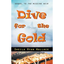 Dive for the Gold by Sheila Ryan Wallace, 9780741422699