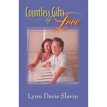 Countless Gifts of Love by Lynn Davis Slavin, 9780741430946