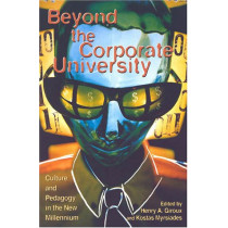 Beyond the Corporate University: Culture and Pedagogy in the New Millennium by Henry A. Giroux, 9780742510487