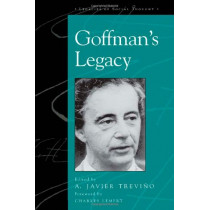 Goffman's Legacy by A. Javier Trevino, 9780742519770