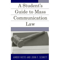 A Student's Guide to Mass Communication Law by Amber Nieto, 9780742538412