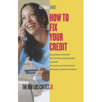 How to Fix Your Credit by Luis Cortes, 9780743287913