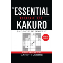The Essential Book of Kakuro: And How to Solve It by Gareth Moore, 9780743294416