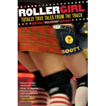 Rollergirl: Totally True Tales from the Track by Melissa Joulwan, 9780743297158
