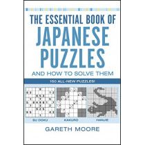 The Essential Book of Japanese Puzzles and How to Solve Them by Gareth Moore, 9780743297424