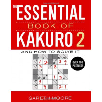 The Essential Book of Kakuro 2: And How to Solve It by Gareth Moore, 9780743299565