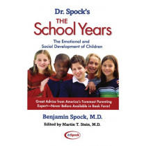 Dr. Spock's The School Years: The Emotional and Social Development of Children by Dr. Benjamin Spock, 9780743411233