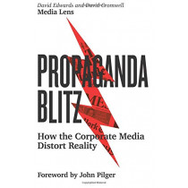 Propaganda Blitz: How the Corporate Media Distort Reality by David Edwards, 9780745338118