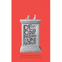 Decolonising the University by Gurminder K. Bhambra, 9780745338200