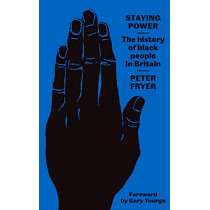 Staying Power: The History of Black People in Britain by Peter Fryer, 9780745338309