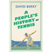 A People's History of Tennis by David Berry, 9780745339658