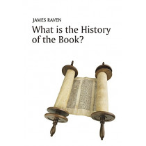 What is the History of the Book? by James Raven, 9780745641621