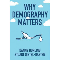 Why Demography Matters by Danny Dorling, 9780745698403