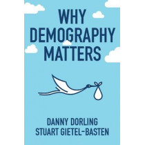 Why Demography Matters by Danny Dorling, 9780745698410