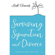 Surviving Separation and Divorce: Dealing with divorce day-to-day by Ruth Clements, 9780745980744