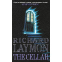 The Cellar (Beast House Chronicles, Book 1): Who knows what might be down there... by Richard Laymon, 9780747235330