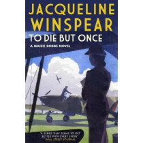 To Die But Once by Jacqueline Winspear, 9780749022341