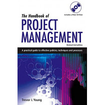 The Handbook of Project Management: A Practical Guide to Effective Policies, Techniques and Processes by Trevor L. Young, 9780749449841