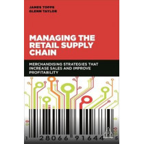 Managing the Retail Supply Chain: Merchandising Strategies that Increase Sales and Improve Profitability by James Topps, 9780749480622