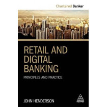 Retail and Digital Banking: Principles and Practice by John Henderson, 9780749482718