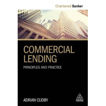Commercial Lending: Principles and Practice by Adrian Cudby, 9780749482770