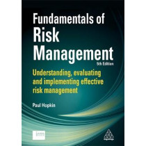 Fundamentals of Risk Management: Understanding, Evaluating and Implementing Effective Risk Management by Paul Hopkin, 9780749483074