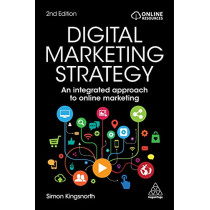 Digital Marketing Strategy: An Integrated Approach to Online Marketing by Simon Kingsnorth, 9780749484224