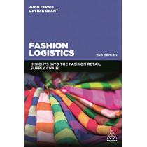 Fashion Logistics: Insights into the Fashion Retail Supply Chain by John Fernie, 9780749493318