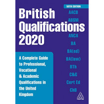 British Qualifications 2020: A Complete Guide to Professional, Vocational and Academic Qualifications in the United Kingdom by Kogan Page Editorial, 9780749497408