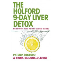 The 9-Day Liver Detox: The definitive detox diet that delivers results by Patrick Holford, 9780749927554