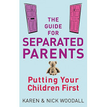 The Guide For Separated Parents: Putting children first by Karen Woodall, 9780749940003