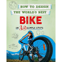 How to Design the World's Best Bike: In 10 Simple Steps by Paul Mason, 9780750291965
