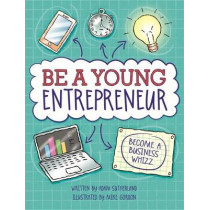 Be A Young Entrepreneur by Adam Sutherland, 9780750298353
