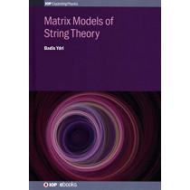 Matrix Models of String Theory by Badis Ydri, 9780750317245