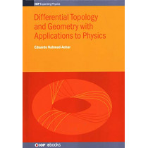 Differential Topology and Geometry with Applications to Physics by Eduardo Nahmad-Achar, 9780750320702