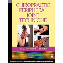 Chiropractic Peripheral Joint Technique by Raymond T. Broome, 9780750632898