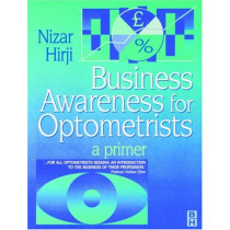Business Awareness for Optometrist: A Primer by Nizar Hirji, 9780750639613