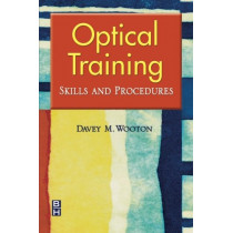 Optical Training: Skills and Procedures by Davey M. Wooton, 9780750674775