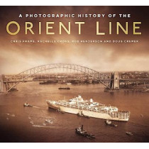 A Photographic History of the Orient Line by Chris Frame, 9780750969925