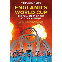The Times England's World Cup: The Full Story of the 2019 Tournament by Edited by Richard Whitehead, 9780750993234