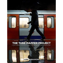 The Tube Mapper Project: Capturing Moments on the London Underground by Luke Agbaimoni, 9780750994378
