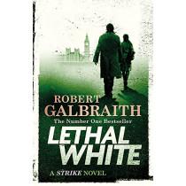 Lethal White: Cormoran Strike Book 4 by Robert Galbraith, 9780751572858